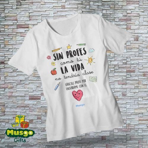 "Camiseta ""Sin profes como tú"""